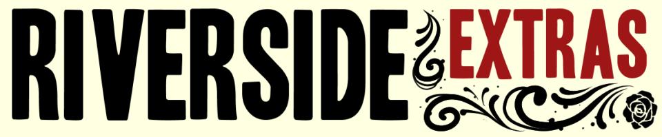 Riverside Extras